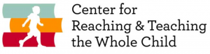 Center for Reaching and Teaching the Whole Child